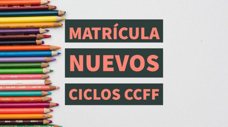 Instrucciones para la matriculación de alumnado nuevo en CCFF (Actualizado a 22 de julio de 2020)